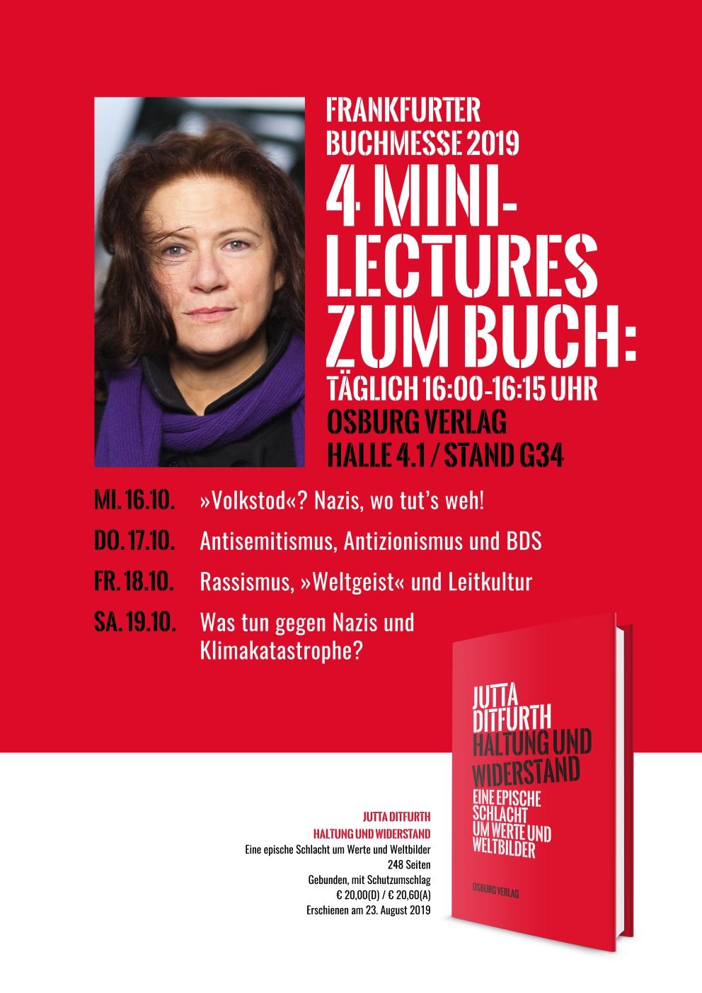 Mi. 16.10. bis Sa. 19.10.2019, FRANKFURTER BUCHMESSE. Jutta Ditfurth ist immer nachmittags dort. Es geht um ihr neues Buch »Haltung und Widerstand«.