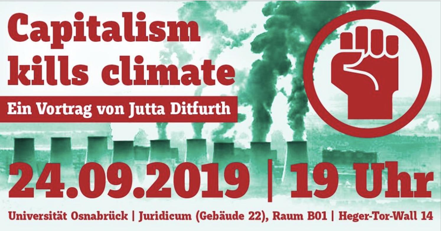 Di. 24.9.2019, 19:00 Uhr, OSNABRÜCK, Jutta Ditfurth: »Capitalism kills Climate«, Vortrag & Diskussion  Ort: Universität Osnabrück, Juridicum, Gebäude 22, Raum b01, Heger-Tor-Wall 14