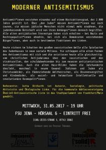 Mi. 31.5.2017, 19:00, JENA Jutta Ditfurth: »Warum die Juden?  Moderner Antisemitismus – von Luther über die völkische Querfront bis zur BDS-Kampagne«. Aufklärung & Polemik, Vortrag & Diskussion. Ort: Hörsaal 6, Friedrich-Schiller-Universität (FSU) Jena, Carl-Zeiss-Straße 3 VeranstalterIn:linksjugend ['solid] Thüringen, linksjugend ['solid] Jena Eintritt frei
