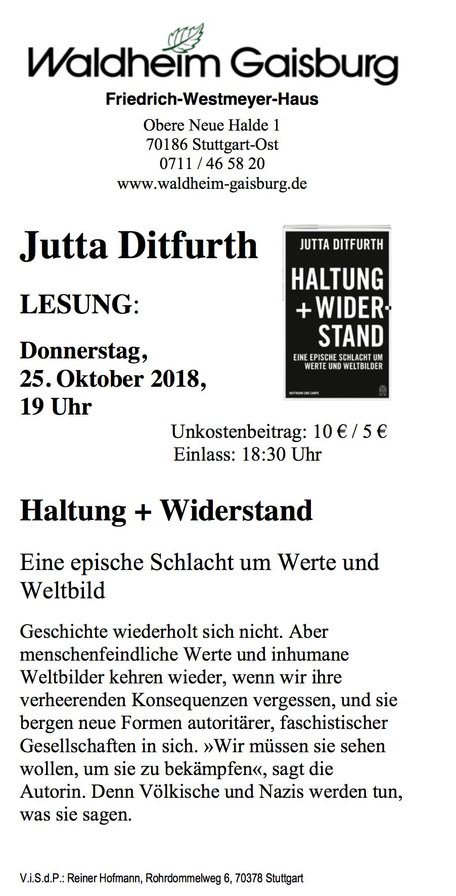 Do. 25.10.2018, STUTTGART, 19:00 Uhr,  Jutta Ditfurth: »Haltung + Widerstand« Vortrag & Diskussion.  Ort: Waldheim Gaisburg, Obere Neue Halde 1 70186 Stuttgart-Ost Einlass: 18:30 Uhr