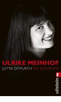 Titelbild Jutta Ditfurth: Ulrike Meinhof. Die Biografie